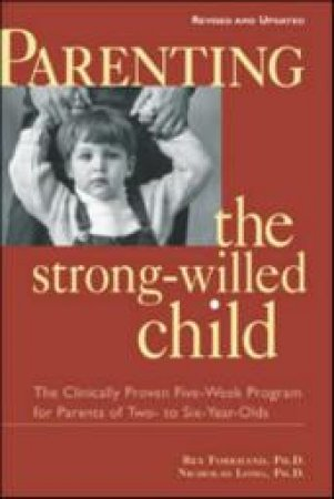 Parenting the Strong-Willed Child by Rex L. Forehand & Nicholas James Long