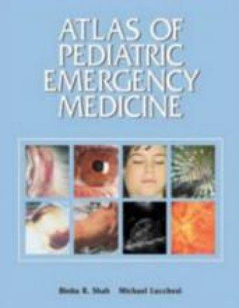 Atlas of Pediatric Emergency Medicine by Binita R. Shah & Michael Lucchesi