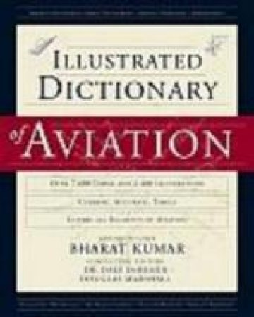 An  Illustrated Dictionary of Aviation by Bharat Kumar & Dale De Remer & Douglas M. Marshall