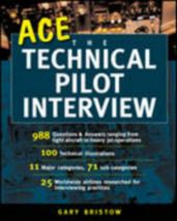 Ace the Technical Pilot Interview by Gary V. Bristow