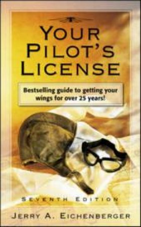 Your Pilot's License by Jerry A. Eichenberger