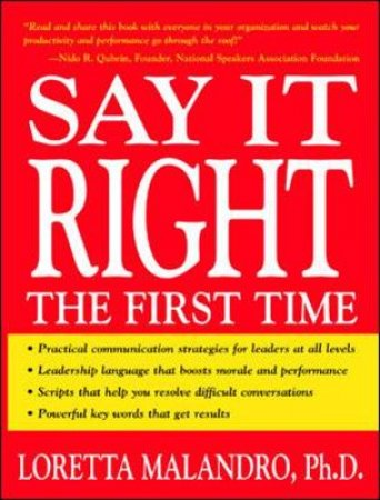 Say It Right the First Time by Loretta A. Malandro