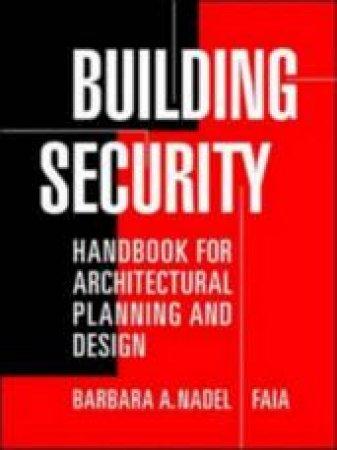 Building Security by Barbara A. Nadel