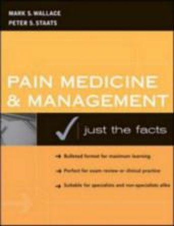 Pain Medicine and Management by Mark S. Wallace & Peter Staats & Mark S. Wallace & Peter Staats