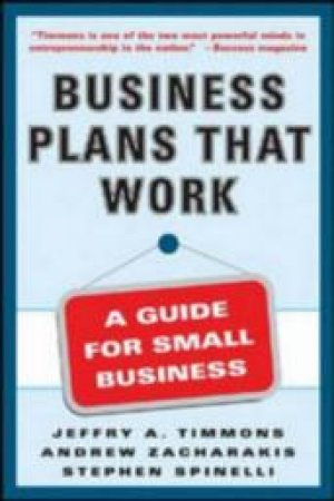 Business Plans That Work by Jeffry A. Timmons & Andrew Zacharakis & Stephen Spinelli
