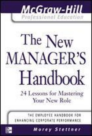The New Manager's Handbook by Morey Stettner