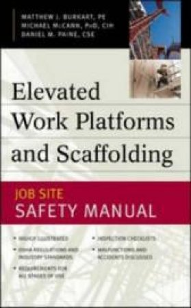 Elevated Work Platforms and Scaffolding by Matthew J. Burkart & Michael McCann & Daniel M. Paine