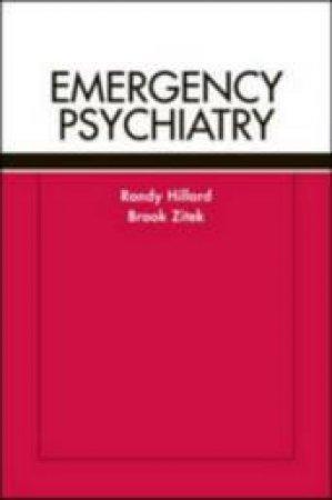 Emergency Psychiatry by Randy Hillard & Brook Zitek & James Randolph Hillard