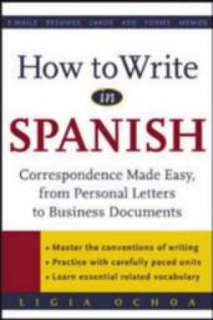 How to Write in Spanish by Ligia Ochoa