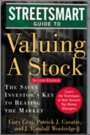 Streetsmart Guide to Valuing a Stock by Gary Gray & Patrick Cusatis & J. Randall Woolridge