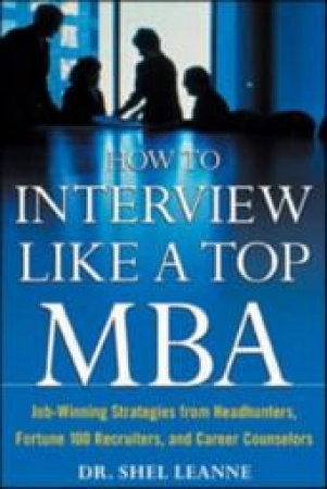 How to Interview Like a Top MBA by Shelly Leanne