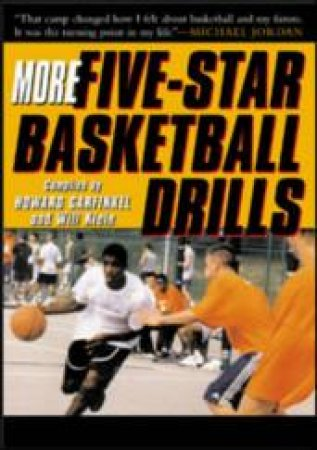 More Five-Star Basketball Drills by Howard Garfinkel & Will Klein