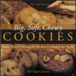 Big, Soft, Chewy Cookies by Jill Van Cleave