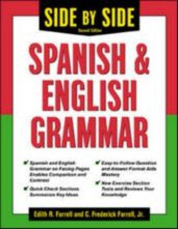 Side-By-Side Spanish and English Grammar by Edith R. Farrell & C. Frederick Farrell