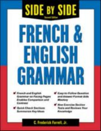 Side-By-Side French & English Grammar by C. Frederick Farrell