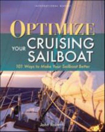 Optimize Your Cruising Sailboat by John Roberts
