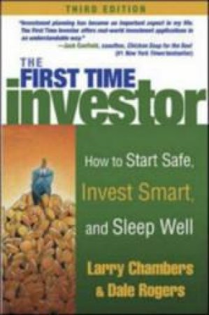 First Time Investor by Larry Chambers & Dale Rogers