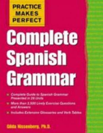 Complete Spanish Grammar by Gilda Nissenberg