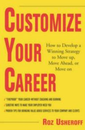 Customize Your Career by Roz Usheroff
