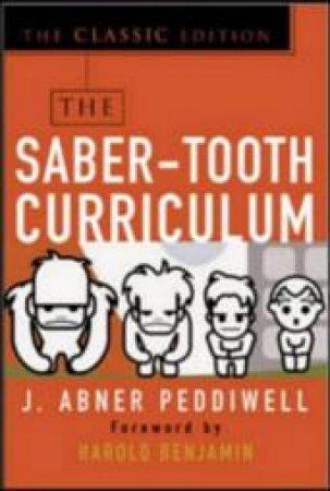 Saber-Tooth Curriculum by Harold Raymond Wayne Benjamin & Harold Raymond Wayne Benjamin & John I. Goodlad