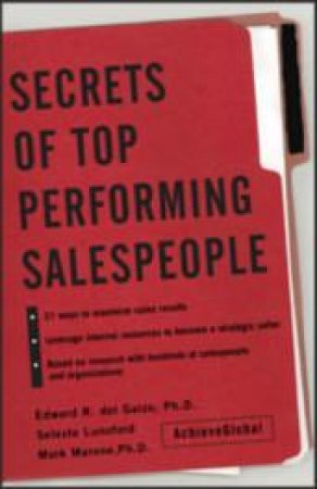 Secrets of Top-Performing Sales People by Edward R. Del Gaizo & Seleste E. Lunsford & Mark D. Marone