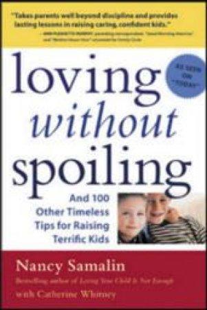 Loving Without Spoiling by Nancy Samalin & Catherine Whitney