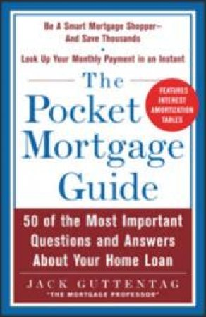 The Pocket Mortgage Guide by Jack M. Guttentag