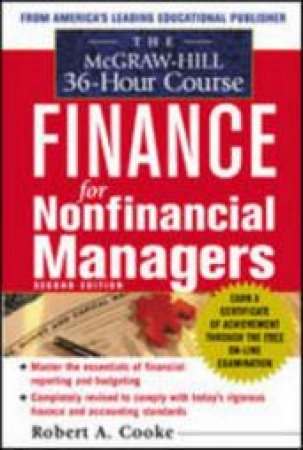 The McGraw-Hill 36 Hour Course in Finance for Non-Financial Managers by Robert A. Cooke