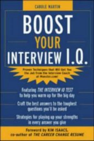 Boost Your Interview IQ by Carole Martin