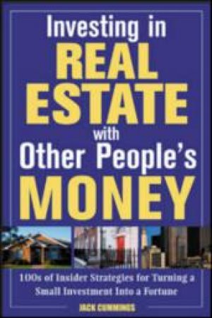 Investing in Real Estate With Other People's Money by Jack Cummings