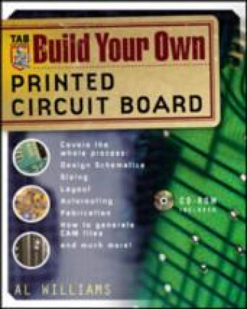 Build Your Own Printed Circuit Board by Al Williams
