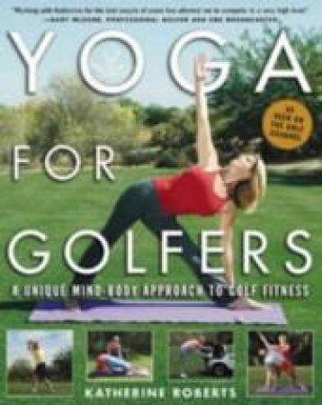 Yoga for Golfers by Katherine Roberts