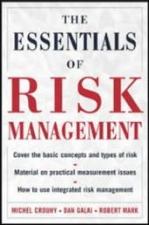 The Essentials of Risk Management by Michel Crouhy & Dan Galai & Robert Mark