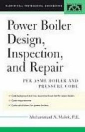 Power Boiler Design, Inspection, And Repair by Mohammad A. Malek