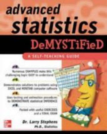Advanced Statistics Demystified by Larry J. Stephens
