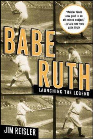 Babe Ruth by Jim Reisler
