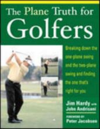 The Plane Truth For Golfers by Jim Hardy & John Andrisani & Peter Jacobsen