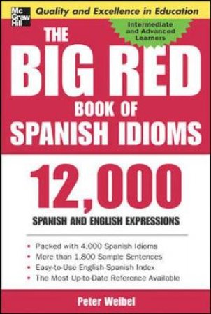 The Big Red Book of Spanish Idioms by Peter Weibel