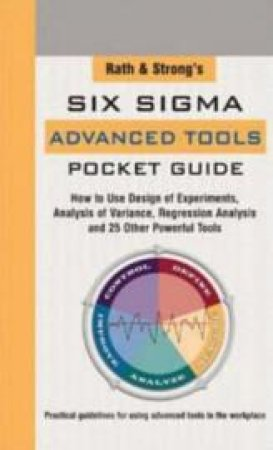 Rath & Strong's Six Sigma Advanced Tools Pocket Guide by Augustine A. Stagliano