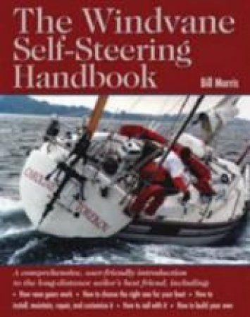 The Windvane Self-Steering Handbook by Bill Morris