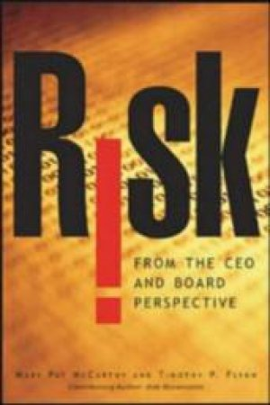 Risk from the Ceo and Board Perspective by Mary Pat McCarthy & Timothy P. Flynn & Rob Brownstein
