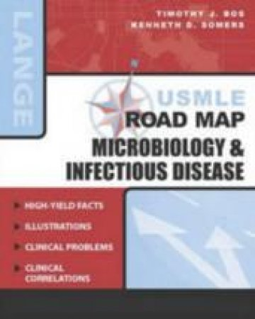 Usmle Road Map Microbiology and Infectious Diseases by Timothy J. Bos & Kenneth D. Somers