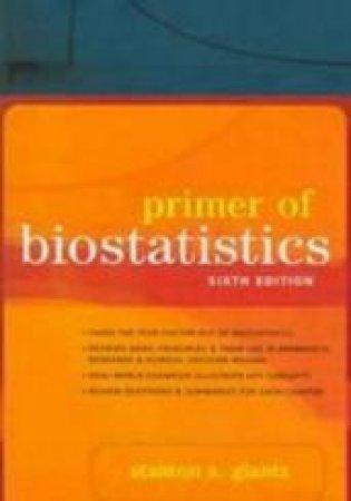 Primer Of Biostatistics by Stanton A. Glantz