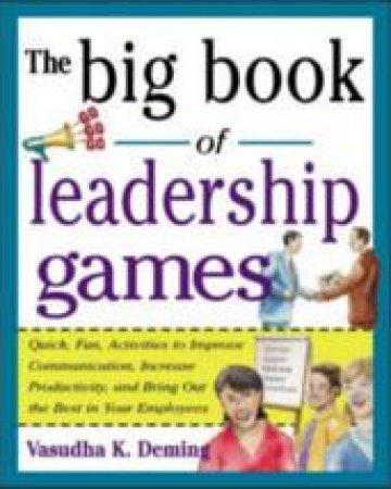 The Big Book of Leadership Games by Vasudha K. Deming