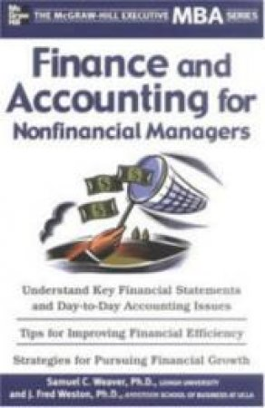 Finance and Accounting for Nonfinancial Managers by Samuel C. Weaver & J. Fred Weston