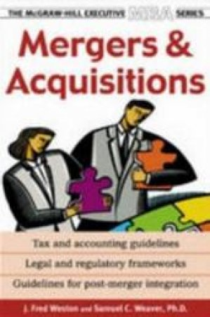 Mergers and Acquisitions by J. Fred Weston & Samuel C. Weaver