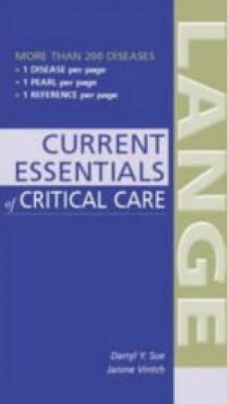 Current Essentials of Critical Care by Darryl Y. Sue & Janine R. E. Vintch