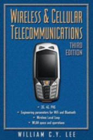 Wireless & Cellular Telecommunications by William C. Y. Lee