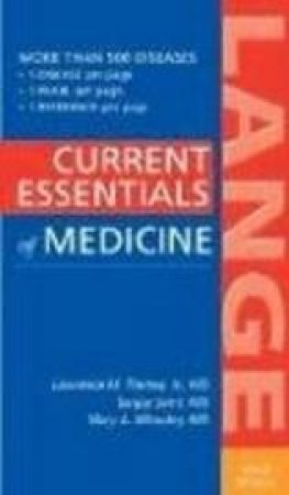 Current Essentials Of Medicine by Lawrence M. Tierney & Sanjay Saint & Mary A. Whooley