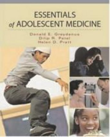 Essentials Of Adolescent Medicine by Donald E. Greydanus & Dilip R. Patel & Helen D. Pratt